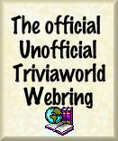 Official Unofficial Triviaworld Webring